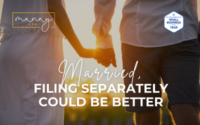 Individual Tax Day Manay CPA Married, Filing Seperately Could Be Better