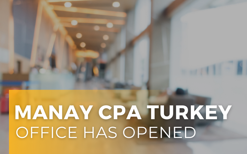 Manay CPA Turkey Office Has Been Opened
